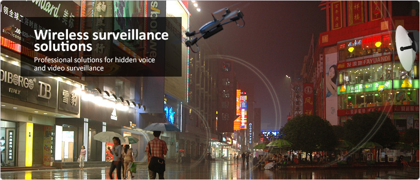 Wireless surveillance solutions. Professional solutions for hidden voice and video surveillance